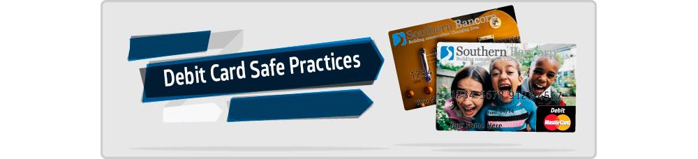 Debit Card Safe Practices