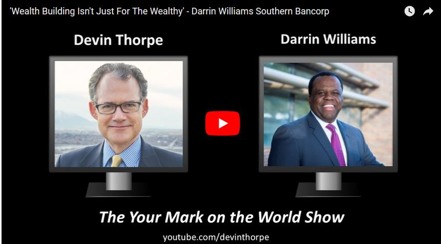 "Southern Bancorp CEO Darrin Williams appears on ""Your Mark on the World"" podcast"
