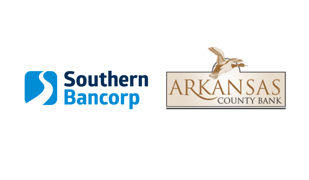 Southern Bancorp, Inc. Announces Agreement to Acquire Arkansas County Bank